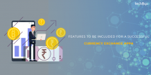 Features To Be Included For A Successful Currency Exchange App