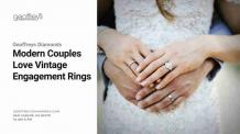 Why Modern Couples Love Vintage Engagement Rings