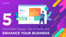 Five UI UX Web Design Tips to Grow and Enhance Your Business