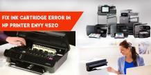 Fix Ink Cartridge Error in HP Envy 4520 Printer