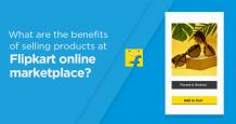 What are the benefits of selling products at Flipkart online marketplace? |