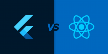 Flutter and React Native: A Detailed Comparison