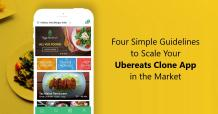 Four Simple Guidelines to Scale Your Ubereats Clone App in the Market