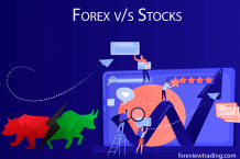 Forex v/s Stocks: Know which market is better?