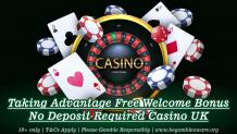 Free Welcome Bonus No Deposit Required Casino UK