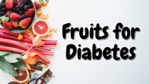 Best and Worst Fruits for People with Diabetes | 2021