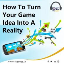 How to Turn Your Game Idea Into AReality?