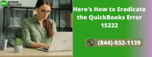 Steps by step solution to resolve QuickBooks error 15222