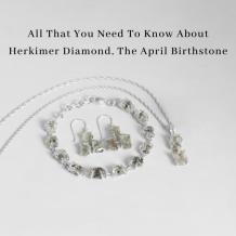 April birthstone jewelry - Herkimer Diamond