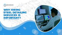 Why Hiring Steel Detailing Services is Important?