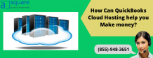 How Can QuickBooks Cloud Hosting help you Make money? - CLOUD HOSTING