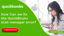 How Can we fix the QuickBooks scan manager error? - QBS Solved