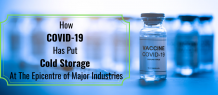 How COVID-19 Has Put Cold Storage At The Epicentre of Major Industries