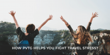 How PVTG Helps You Fight Travel Stress?