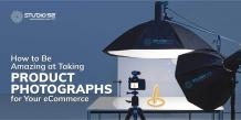 How to Achieve Professional and Attractive Product Photography for Your Ecommerce