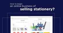How to Begin an Online Business of Selling Stationery?