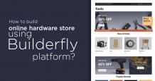 How to Build an Online Hardware Store Using Builderfly Platform?