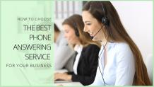 How to Choose the Best Phone Answering Service