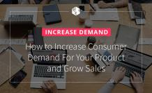 4 Ways to Create Demand for Unique Products