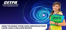 How To Make Your AWS Certification Look Like A Million Bucks