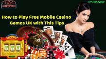 How to Play Free Mobile Casino Games UK with This Tips - Gambling Site Blog