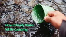 How to Purify Water on a Camping Trip
