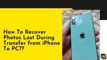 How To Recover Photos Lost During Transfer from iPhone To PC?