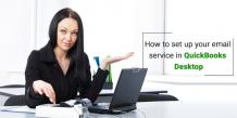 How to setup your email service in QuickBooks Desktop?
