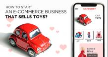 How to Start an Ecommerce Business that Sells Toys?