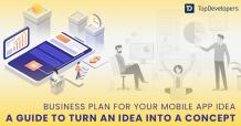 Business plan for your mobile app idea- A guide to turn an idea into a concept - TopDevelopers.co