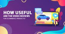 How Useful are the Video Reviews for eCommerce Products?