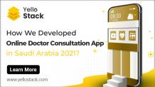 How We Developed Online Doctor Consultation (Android) App in Saudi Arabia 2021 - YelloStack? - Yellostack