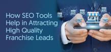 How SEO Tools Help in Attracting High Quality Franchise Leads | izmoLeads