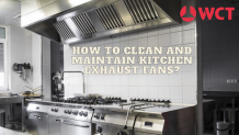 How to Clean and Maintain Kitchen Exhaust Fans?