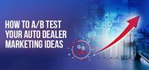 How to A/B Test Your Auto Dealer Marketing Ideas | izmocars