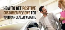 How to Get Positive Customer Reviews for Your Car Dealer Website | izmocars