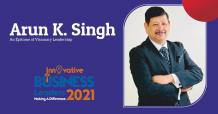 Arun K. Singh: An Epitome of Visionary Leadership - InsightsSuccess
