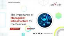 The Importance of Managed IT Infrastructure for the Business   InfoVision