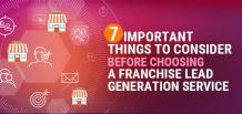 7 Important Things to Consider Before Choosing a Franchise Lead Generation Service | izmoLeads