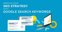 Improve your SEO Strategy with Google Search Keywords