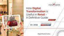 How Digital Transformation is Useful in Retail-A Definitive Guide   InfoVision