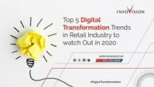 Top 5 Digital Transformation Trends in Retail Industry to Watch Out in 2020   InfoVision