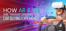 How AR & VR Are Transforming the Car Buying Experience – Part 2 | izmostudio