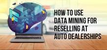 How to Use Data Mining for Reselling at Auto Dealerships | FrogData