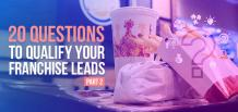 20 Questions to Qualify Your Franchise Leads – 2 | Izmo Leads