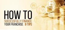 How to Successfully Finance Your Franchise: 9 Tips | Franchise Now