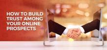 How to Build Trust among  Your Online Prospects | izmostudio