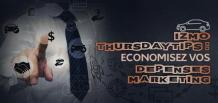 izmo Thursdaytips : Economisez vos dépenses marketing|izmocars France