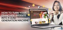 How to Turn Your Franchise Website into a Lead Generation Machine | Franchise Now