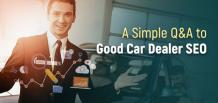 A Simple Q&A to Good Car Dealer SEO | izmocars